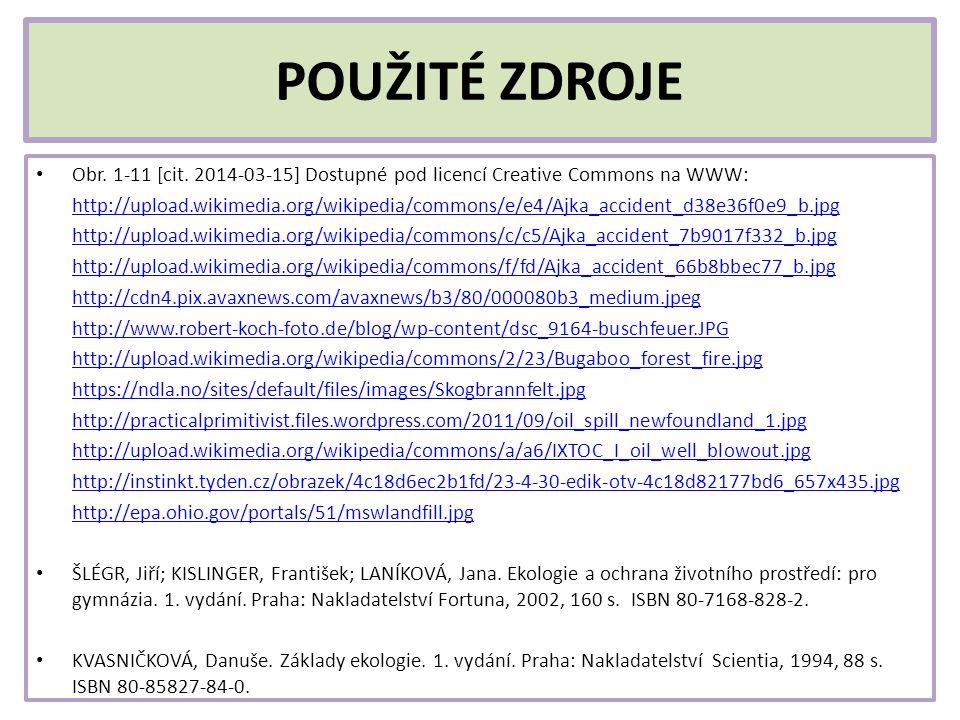 POUŽITÉ ZDROJE Obr. 1-11 [cit. 2014-03-15] Dostupné pod licencí Creative Commons na WWW: